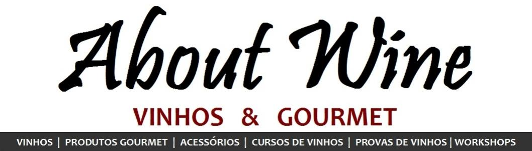 ABOUT WINE - VINHOS &amp; GOURMET