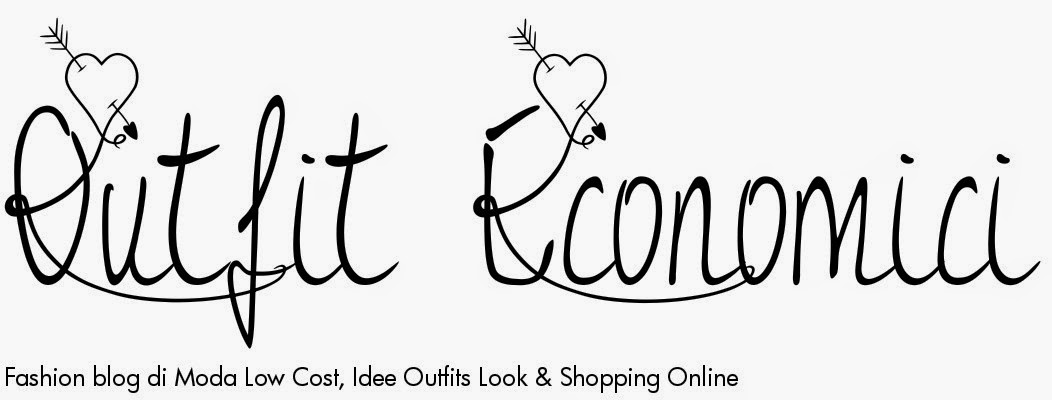 Outfit Economici - Fashion blog italiano di Moda Low Cost, Idee Outfits Look e Shopping Online