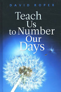 http://www.christianbook.com/teach-us-to-number-our-days/david-roper/9781572931961/pd/931961?event=AFF&p=1167566&