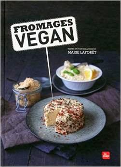 http://www.amazon.fr/Fromages-Vegan-Marie-Laforet/dp/2842213874/ref=sr_1_1?ie=UTF8&qid=1430391418&sr=8-1&keywords=fromages+vegan