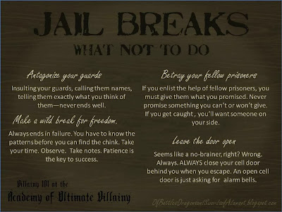 Villainy 101: Jail Breaks - What Not To Do
