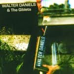 "10"": WALTER DANIELS & The GIBLETS"