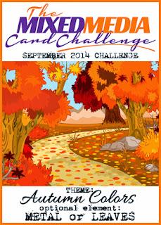 http://themixedmediacardchallenge.blogspot.de/2014/09/mmcc-3-autumn-colors.html