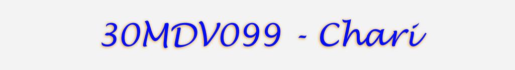 30MDV099 - Chari