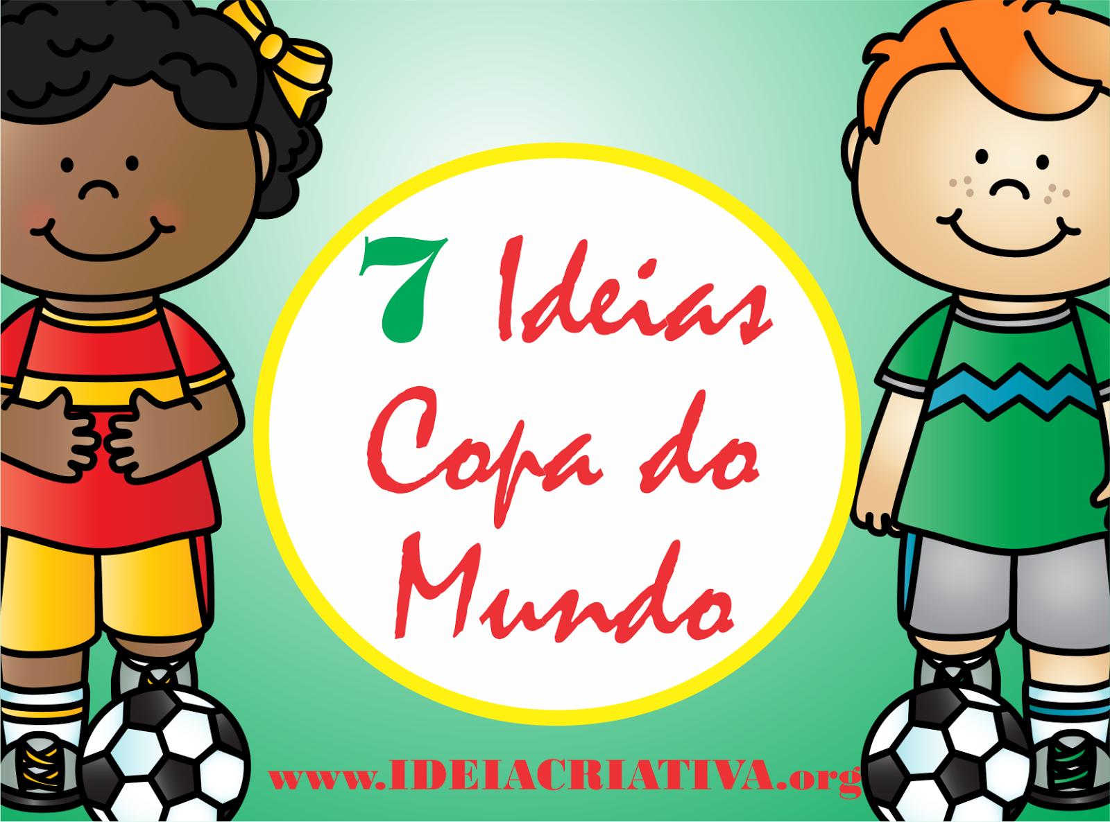 7 Ideias de Atividades interessantes para Copa do Mundo
