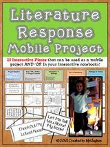 http://www.teacherspayteachers.com/Product/Literature-Response-Mobile-Project-Optional-Interactive-Notebook-Use-1130957
