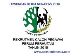 Lowongan Perhutani Calon Pegawai BUMN Perum Perhutani 2015 Non CPNS