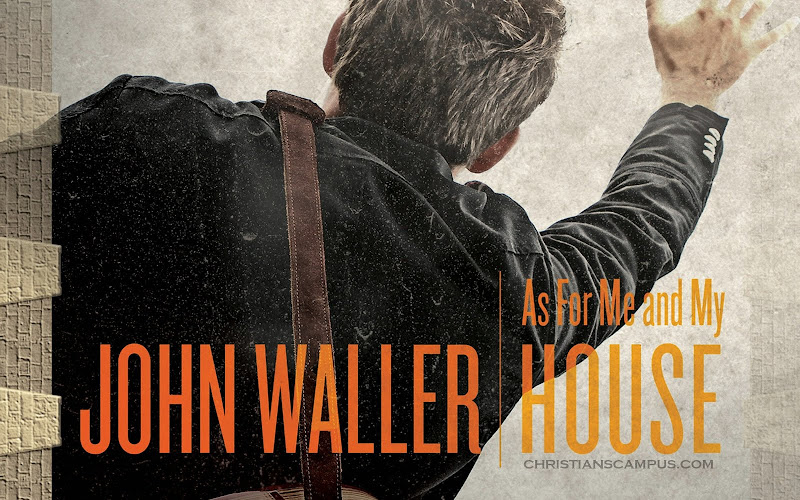 As For Me And My House - John Waller 2011 English Christian Album Download