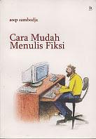 toko buku rahma: buku CARA MUDAH MENULIS FIKSI, pengarang asep sambodja, penerbit bukupop