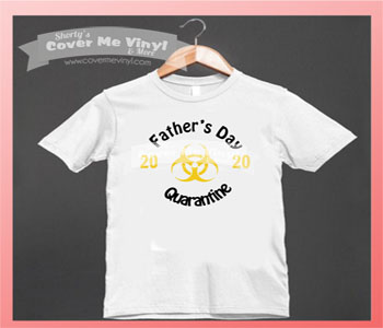 Father's Day Quarantine Shirt