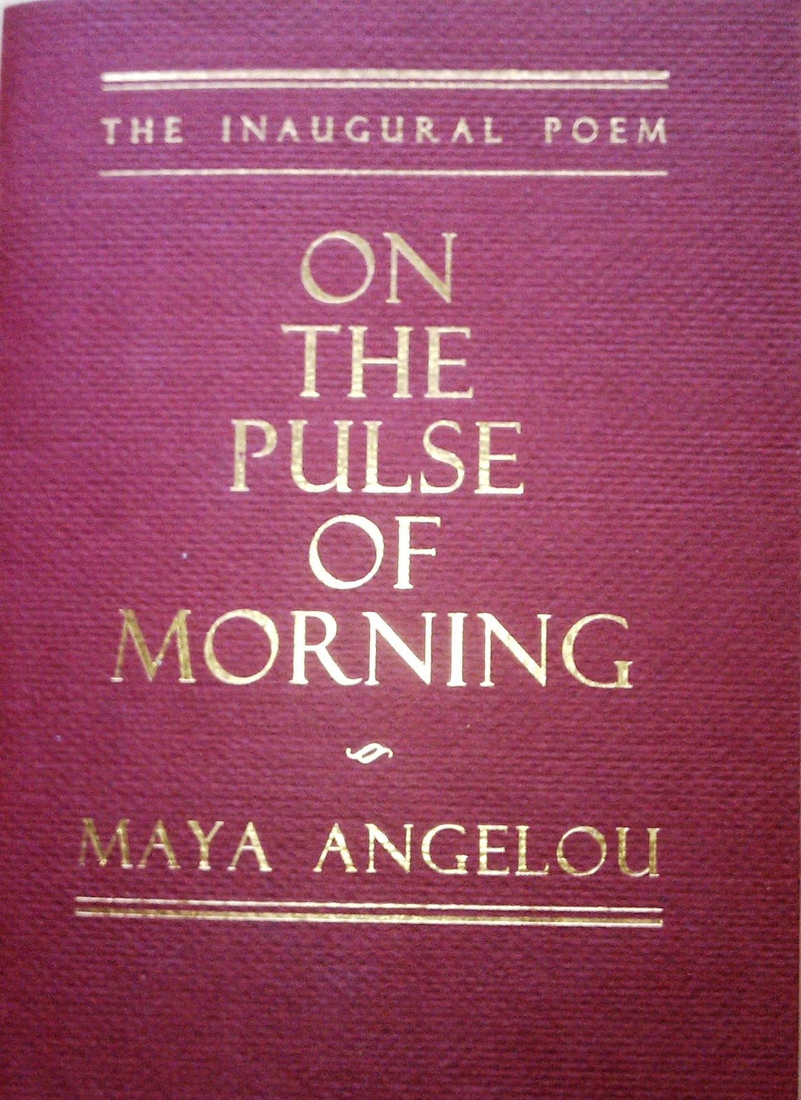 the tree analysis of on the pulse of morning by maya angelou Arkansas-native and poet maya angelou read her poem entitled the rock cries out to us today at the 1993 inauguration of bill clinton  'on the pulse of the morning'  a river, a tree .