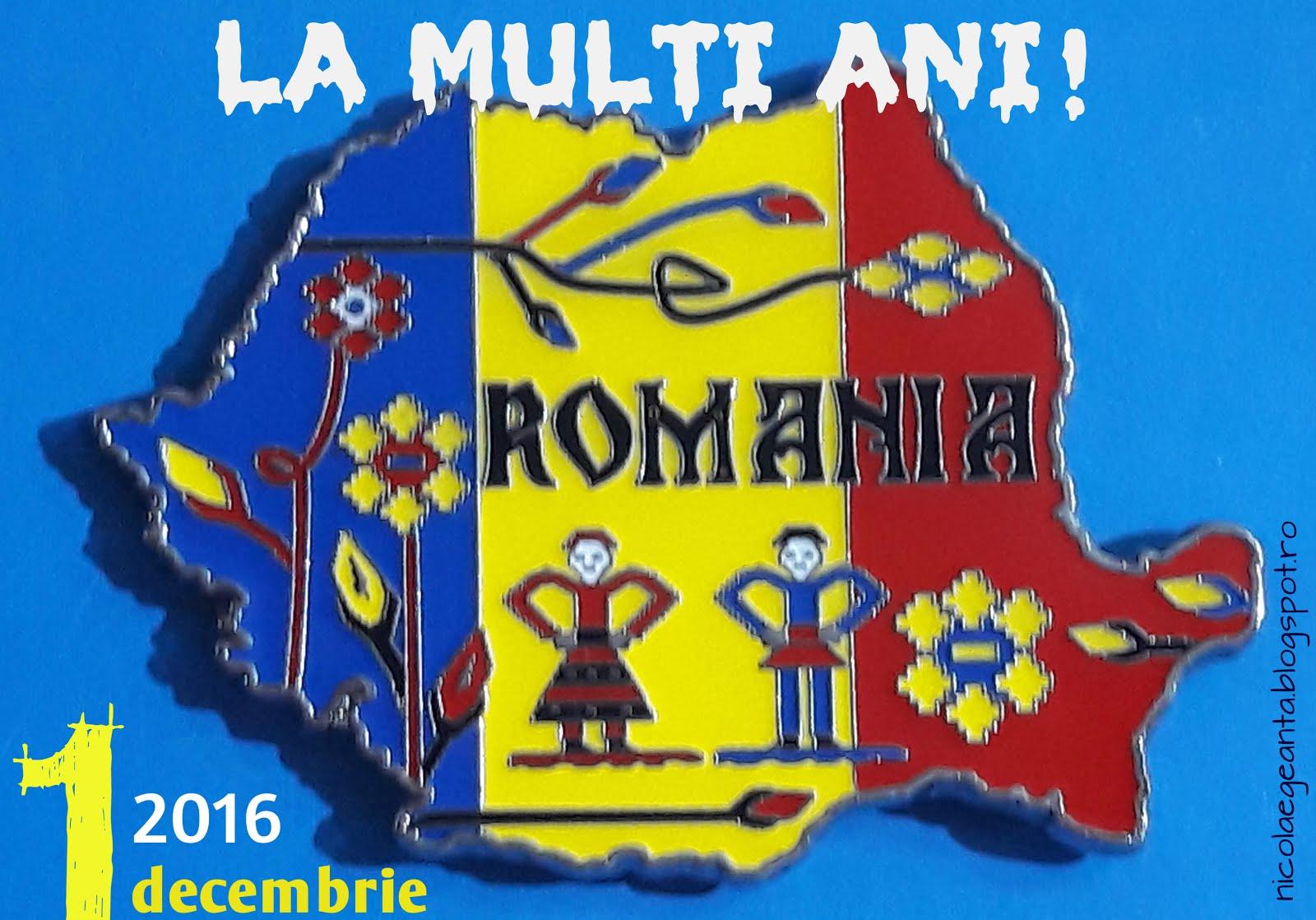 LA MULȚI ANI ROMÂNIA!