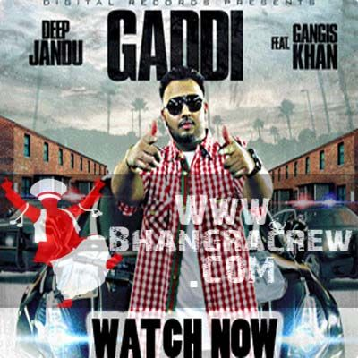 Deep Jandu feat Gangi Khan - Gaddi mp3 HQ song download @Tunesbin.com