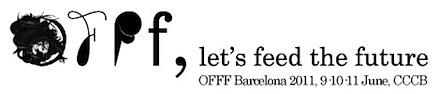 OFFF Barcelona 2011, 9-11 June