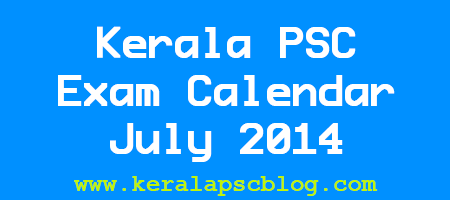 Kerala PSC Examination Calendar July 2014