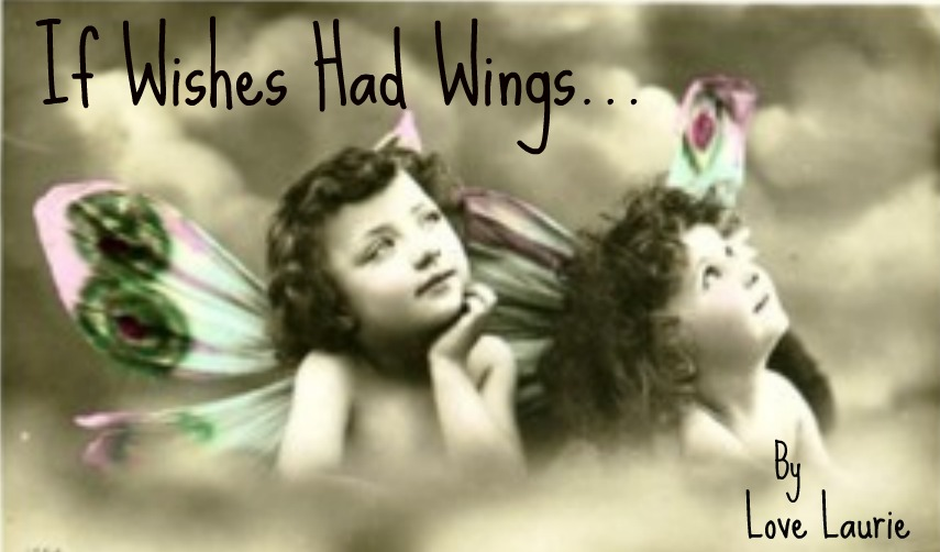 If Wishes Had Wings