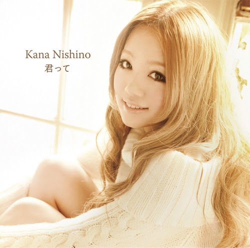 les hits de la rentrée du 14 septembre : Kana NISHINO et BENI Kana+Nishino+-+Kimi+tte