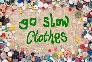 Go Slow Clothes Movement