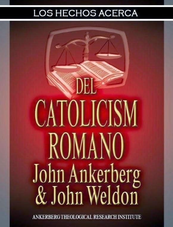 Varios Autores-Los Hechos Acerca Del Catolicismo Romano-