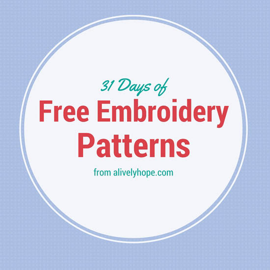 A Lively Hope 31 Days Of Free Hand Embroidery Patterns