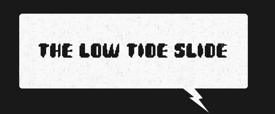 The Low Tide Slide