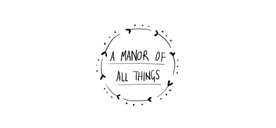 A Manor of all things