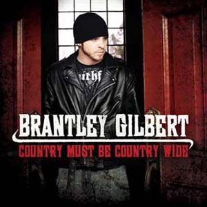 Brantley Gilbert - Country Must Be Country Wide Lyrics | Letras | Lirik | Tekst | Text | Testo | Paroles - Source: mp3junkyard.blogspot.com