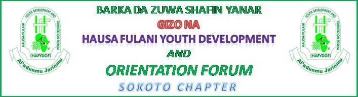 HAUSA FULANI YOUTH DEVELOPMENT ORIENTATION FORUM SOKOTO CHAPTER