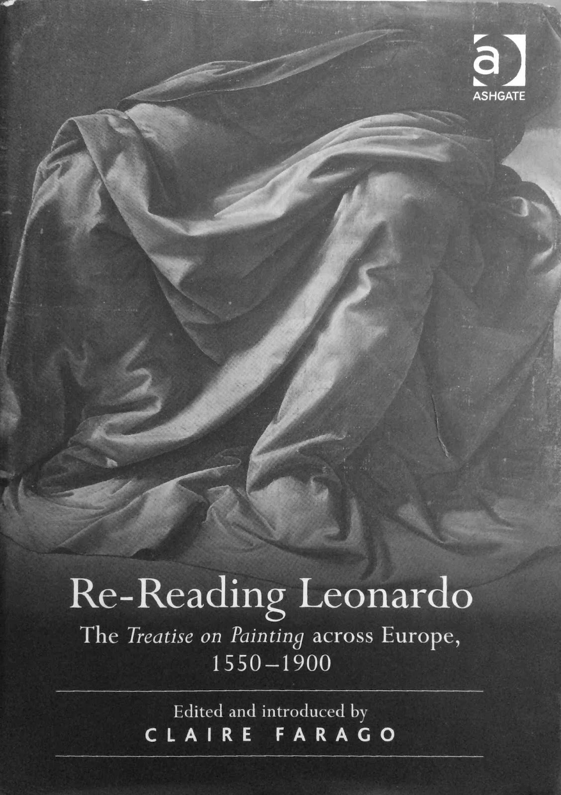 claire farago ed re reading leonardo the treatise on painting 1 text of the flap for nearly three centuries leonardo da vinci s