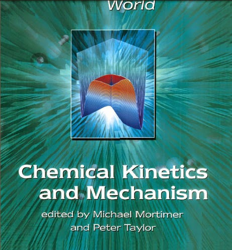 Chemical Kinetics and Mechanism M Mortimer & P G Taylor & Lesley E Smart