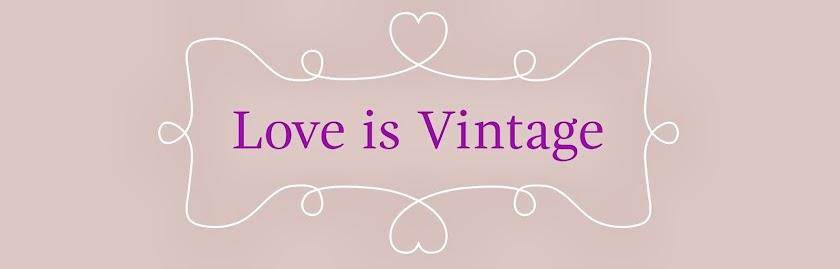 Love is Vintage