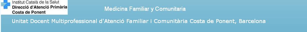 Medicina Familiar y Comunitaria . Unidad Docente multiprofesional Costa de Ponent