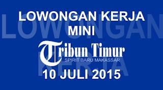 Lowongan Kerja Tribun Timur 10 Juli 2015