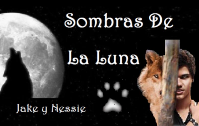 Sombras de la Luna - Jake y Nessie