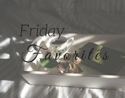 Friday favorites, blog post,