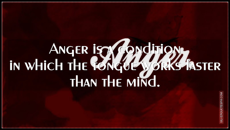 Birthday Quotes For Angry Friend : Anger silver quotes