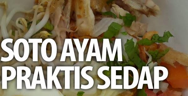 Soto Ayam Praktis Sedap Resep Masakan Rumahan Mudah