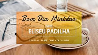 Eliseu Padilha participa do programa Bom Dia, Ministro da TV NBR