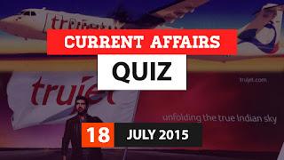 Current Affairs Quiz 18 July 2015