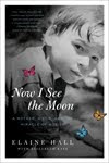 NOW IS SEE THE MOON by Elaine Hall