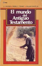 EL MUNDO DEL ANTIGUO TESTAMENTO - J. I. PACKER Y MERRILL C.  TENNEY