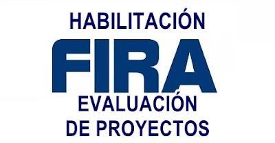 Habilitación FIRA para Evaluación de Proyectos