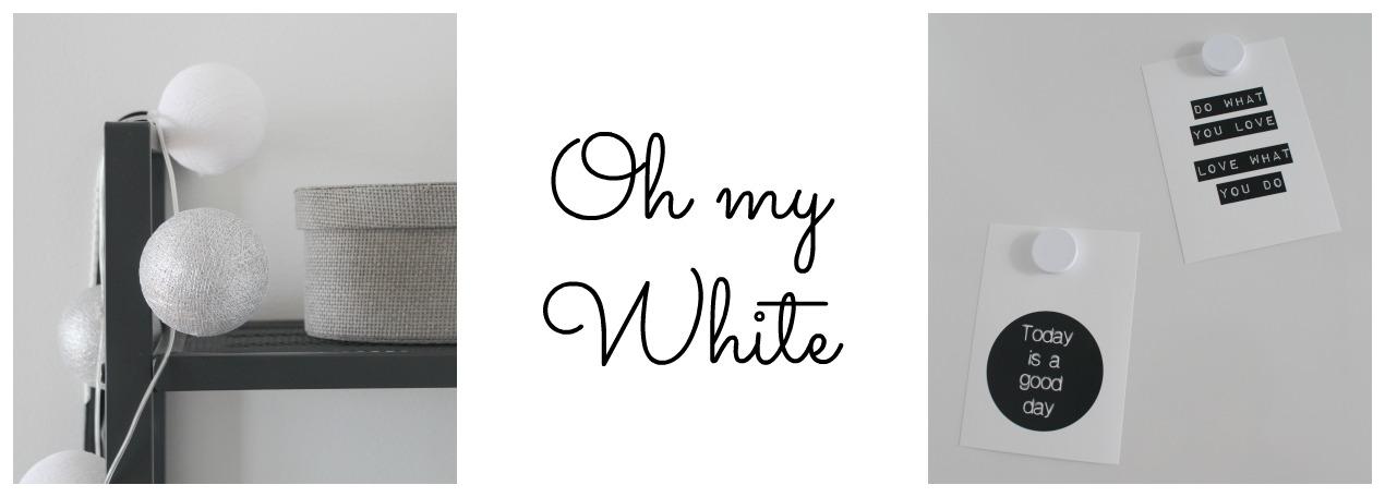 Oh my white