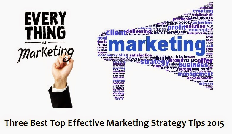 Three Best Top Effective Marketing Strategy Tips 2015