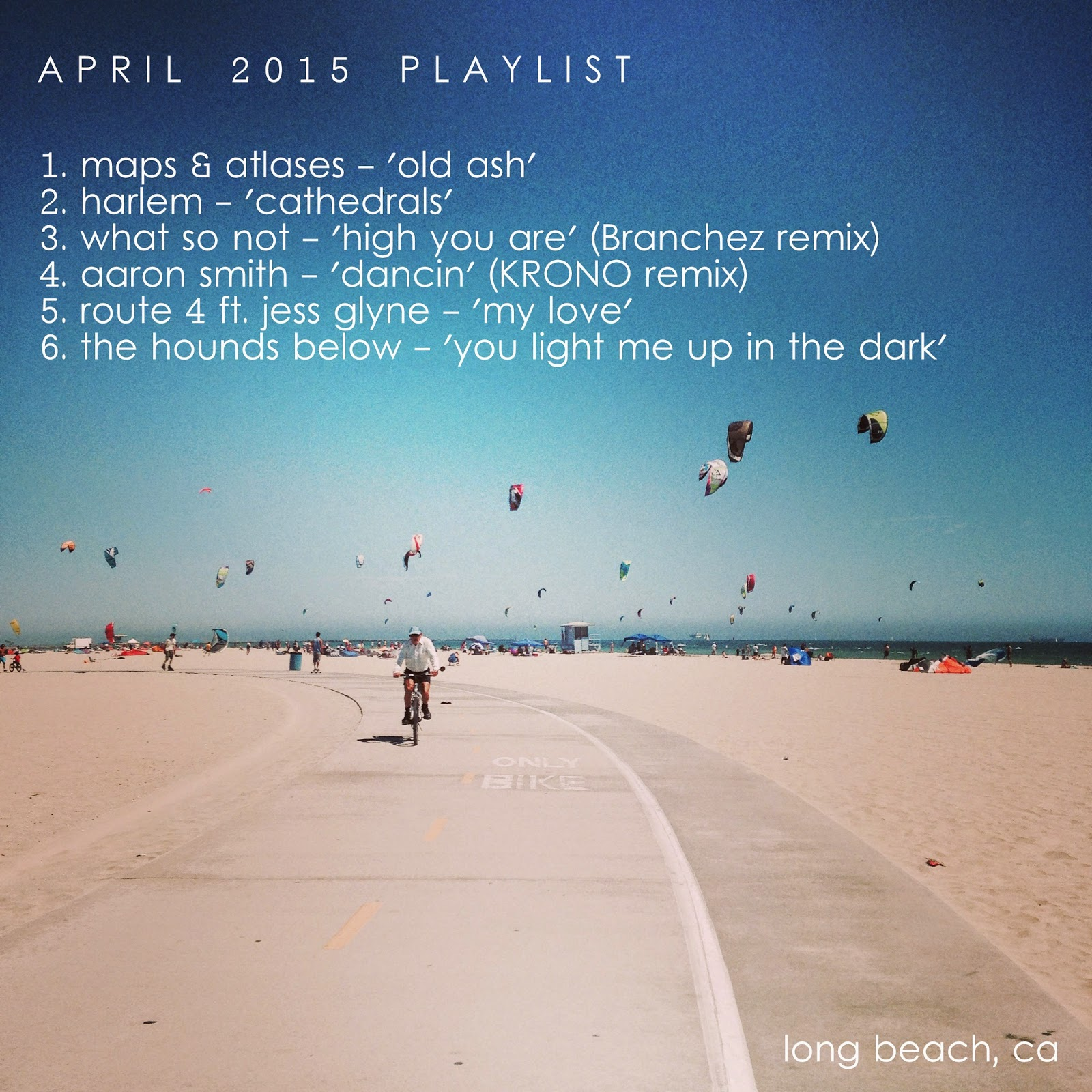 april, 2015, playlist, music, maps and atlases, harlem, what so not, aaron smith, route 4, the hounds below