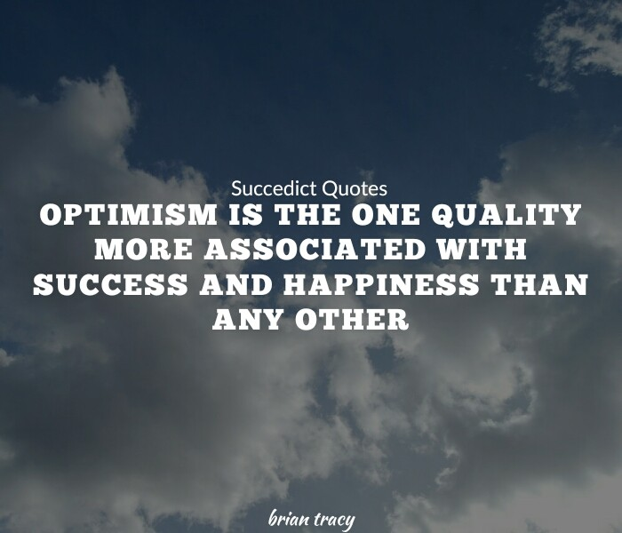 Quotes About Optimism | Brian Tracy Quotes On Life And Success Succedict