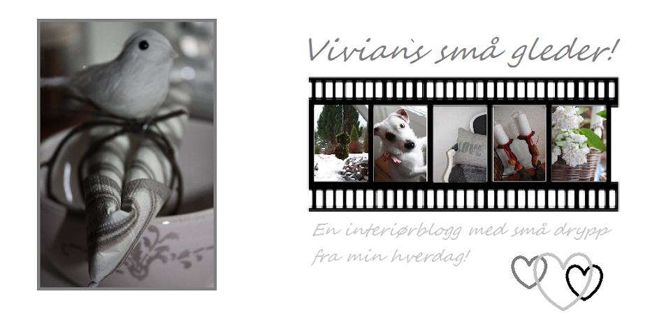 Vivian`s små gleder!