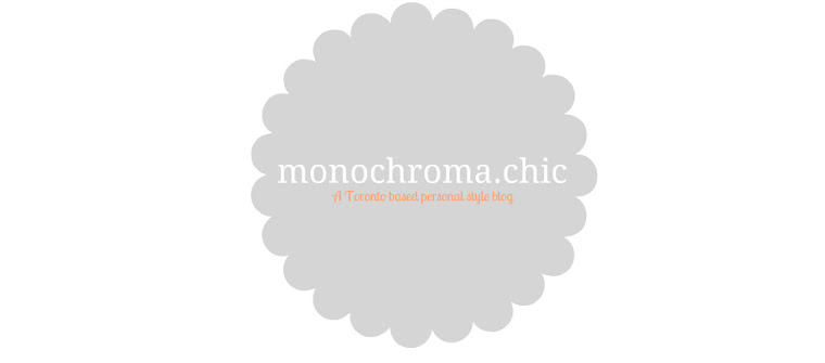 Monochroma.Chic | a Toronto based personal style blog