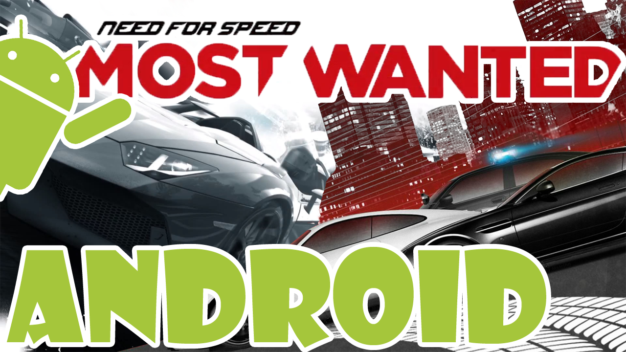 Need For Speed Most Wanted Para Android Apk Datos Sd
