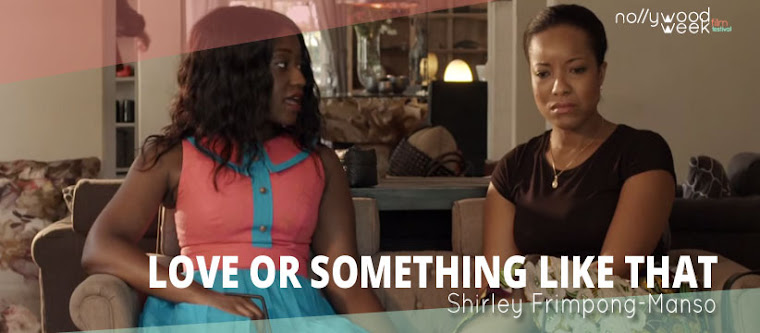 Shirley Frimpong Manso's Love or Something Like that as a headline film of Nollywodweek 2015